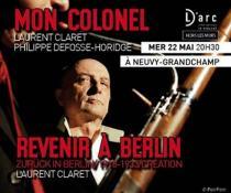 """Spectacle """"Mon colonel""""  + Conférence Revenir à Berlin à Neuvy-Grandchamp (Sortir)"""