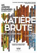 """""""Les jardins éphémères"""" 2019 à Bourbon-Lancy : Matière brute"""
